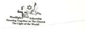 The Logo of Wordlight Fellowship represents that we are neither Jew nor Gentile - We are members in particular of The Church of His Body - Jesus our Lord literally by our spiritual birth of the gift of holy spirit.  We are baptized by Jesus with the gift of spiritual birth of holy spirit by Grace.  OUR holy spirit of which each of us is born has 9 manifestations & 9 fruit.  Each of us have all 18 evidences of the gift of spiritual birth of holy spirit.  Glory to the ONE True God of Israel for making spiritual fellowship available for all mankind thru Jesus our Lord since the day of Pentecost
